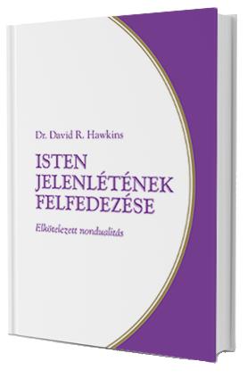 Dr. David R. Hawkins: Isten jelenlétének felfedezése